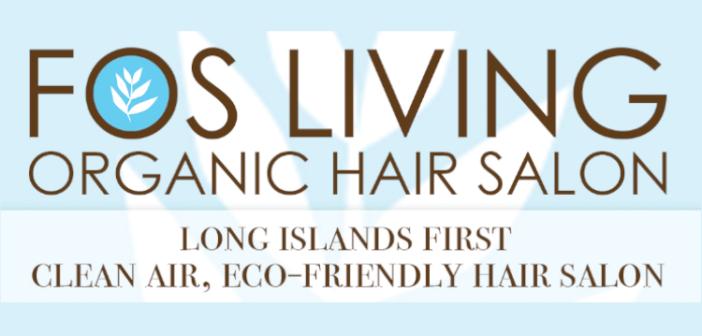 FOS Living Organic Salon—Long Island's First Clean-Air Salon
